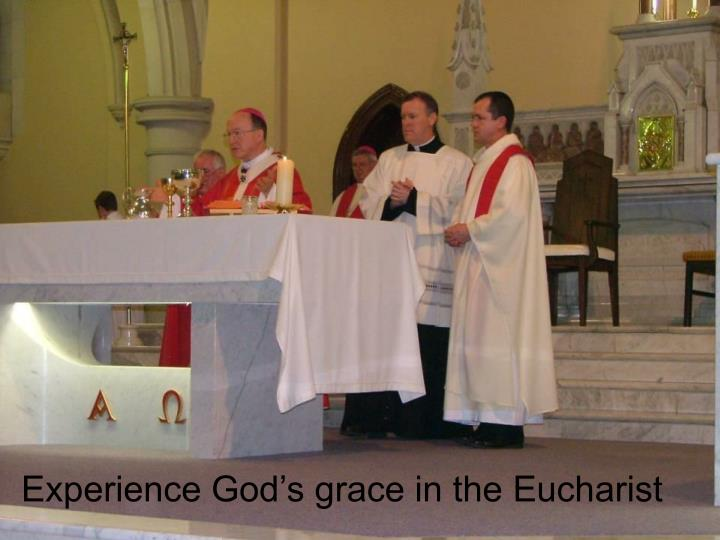 Experience God's grace in the Eucharist
