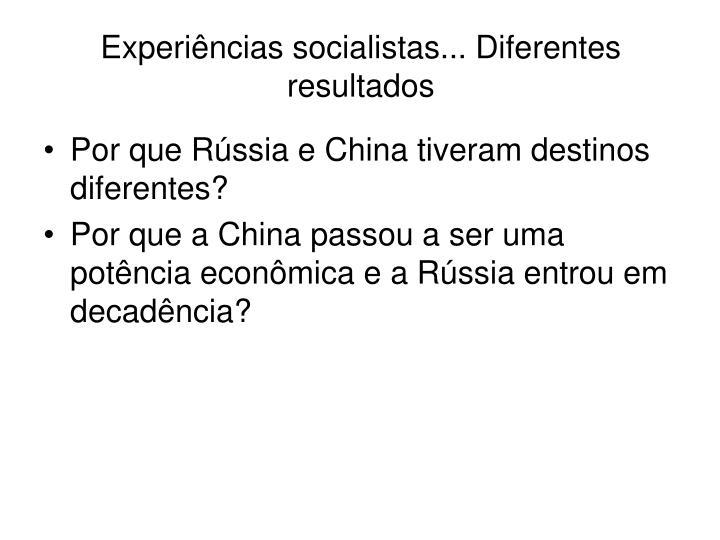 Experiências socialistas... Diferentes resultados