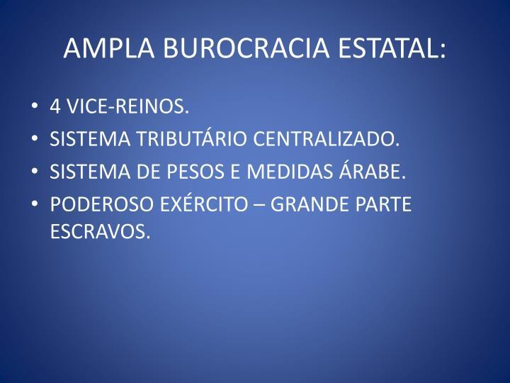 AMPLA BUROCRACIA ESTATAL: