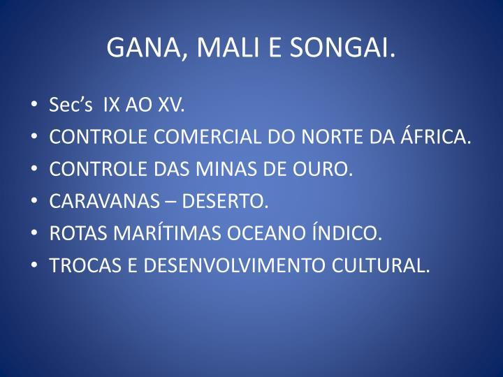 GANA, MALI E SONGAI.