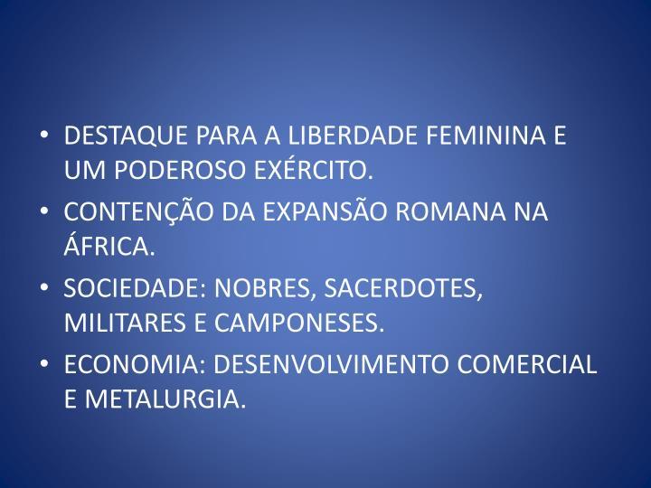 DESTAQUE PARA A LIBERDADE FEMININA E UM PODEROSO EXÉRCITO.