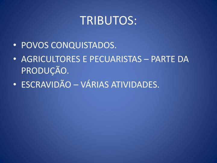 TRIBUTOS: