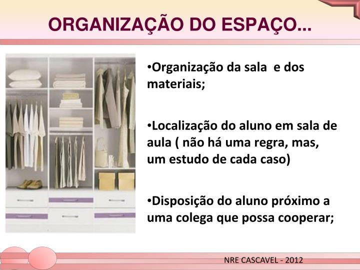 Organização da sala  e dos materiais;