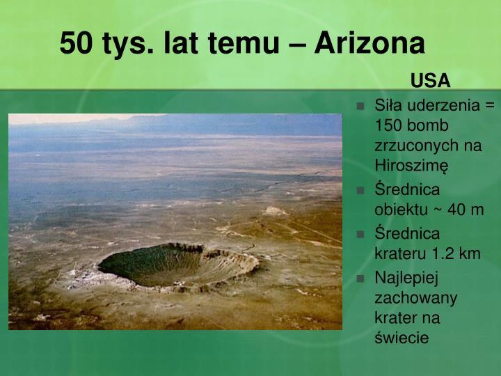 50 tys. lat temu – Arizona