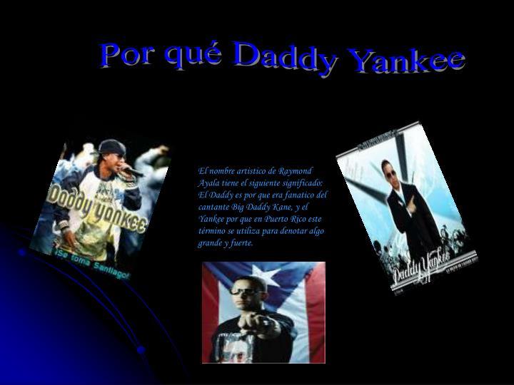 Por qué Daddy Yankee