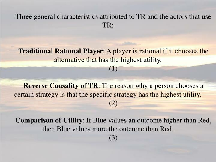 Three general characteristics attributed to TR and the actors that use TR: