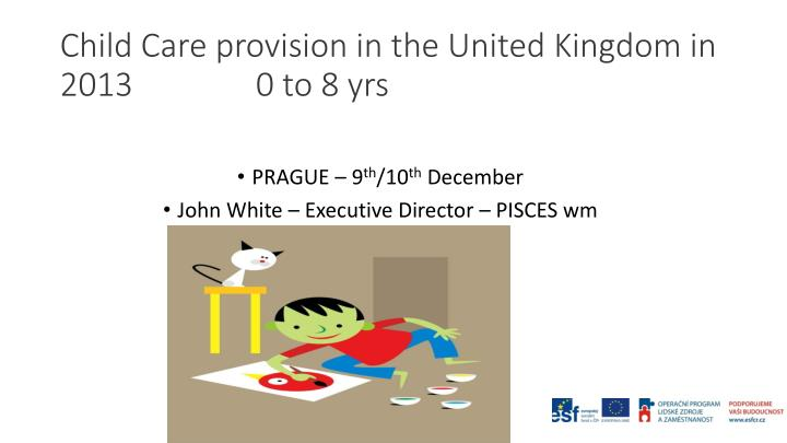 Child care provision in the united kingdom in 2013 0 to 8 yrs