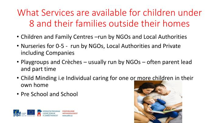 What services are available for children under 8 and their families outside their homes