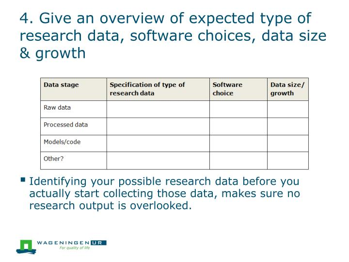 4. Give an overview of expected type of research