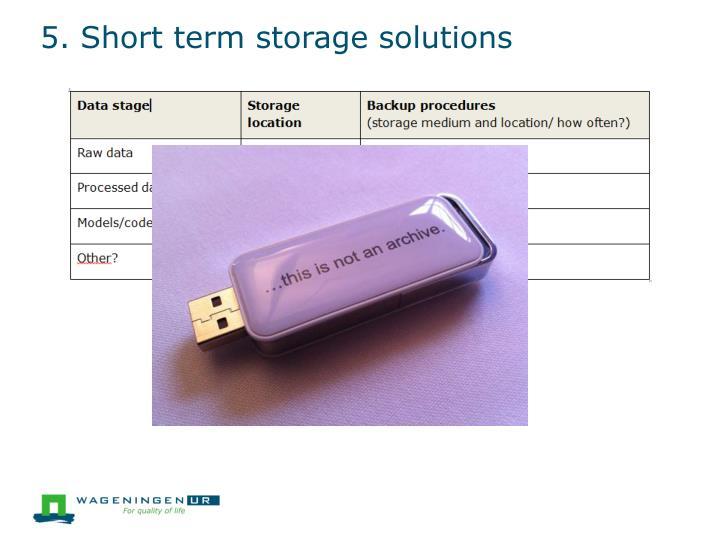 5. Short term storage solutions