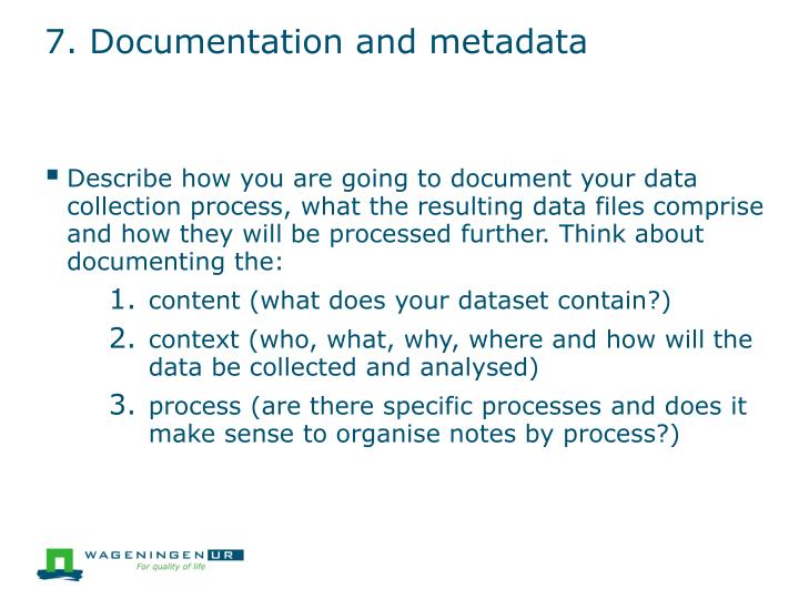7. Documentation and metadata