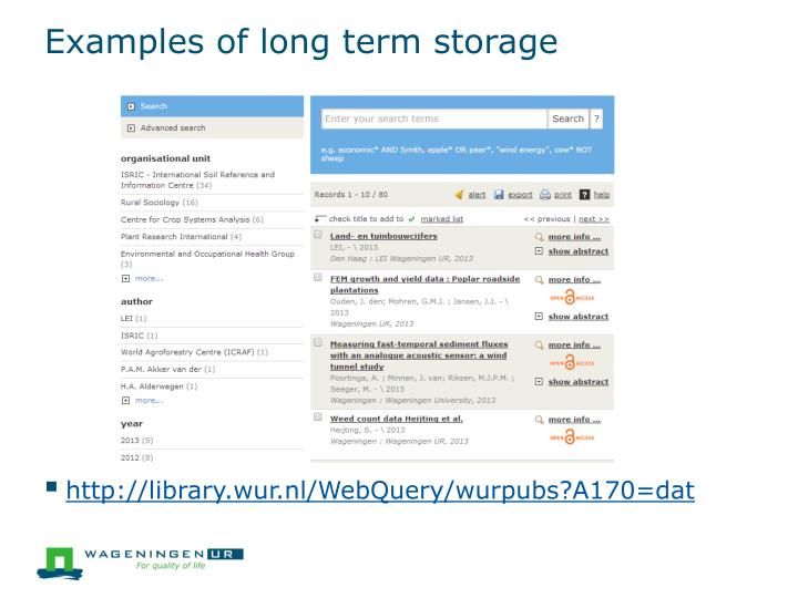 Examples of long term storage