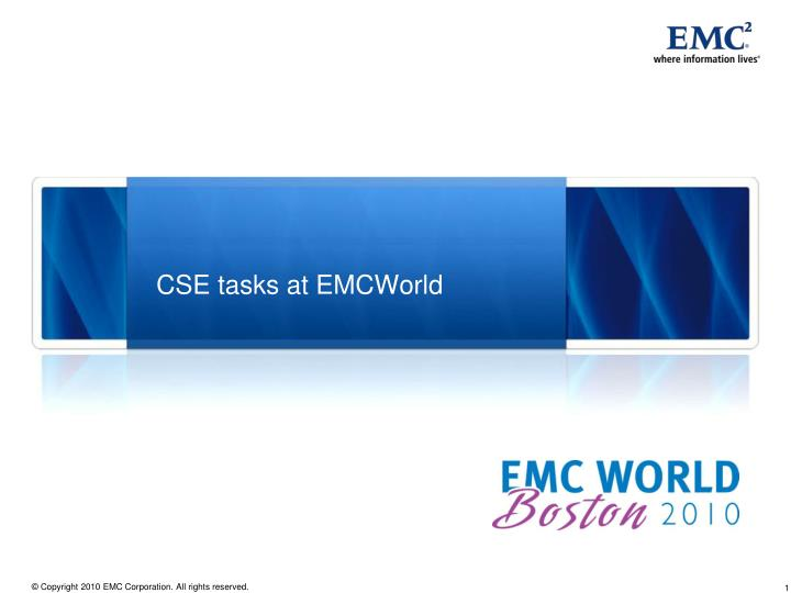 Cse tasks at emcworld