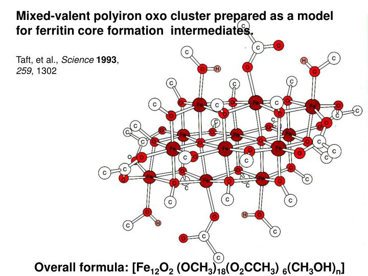 Mixed-valent polyiron oxo cluster prepared as a model for ferritin core formation  intermediates.