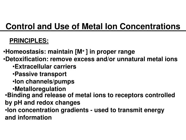 Control and Use of Metal Ion Concentrations