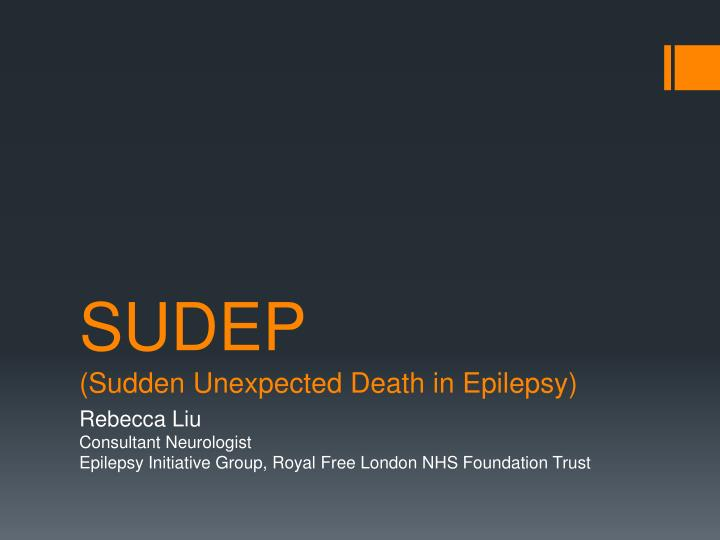 Sudep sudden unexpected death in epilepsy
