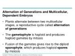alternation of generations and multicellular dependent embryos