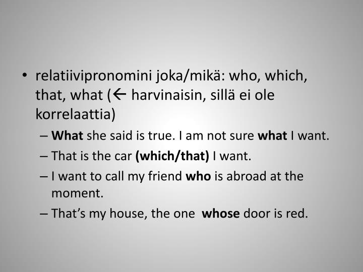 relatiivipronomini joka/mikä:
