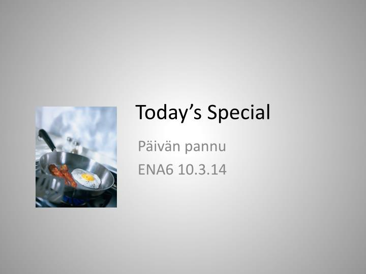 today s special