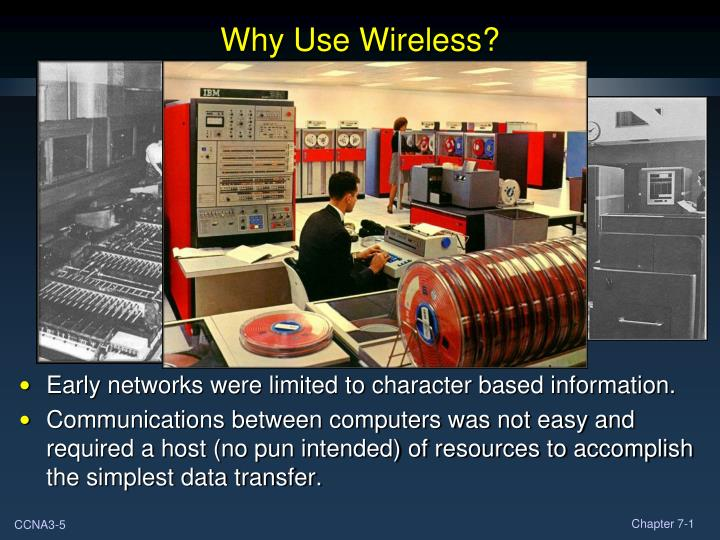 Why Use Wireless?