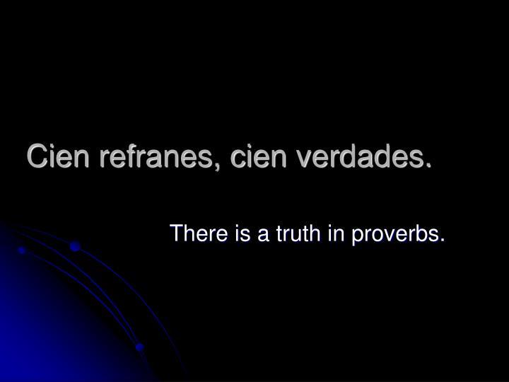 Cien refranes, cien verdades.