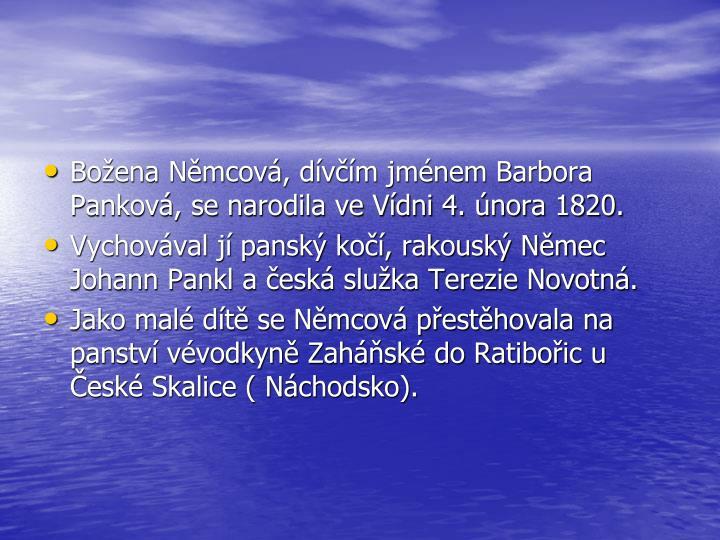 Božena Němcová, dívčím jménem Barbora Panková, se narodila ve Vídni 4. února 1820.