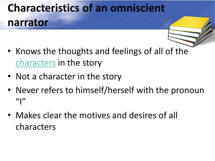 Characteristics of an omniscient narrator