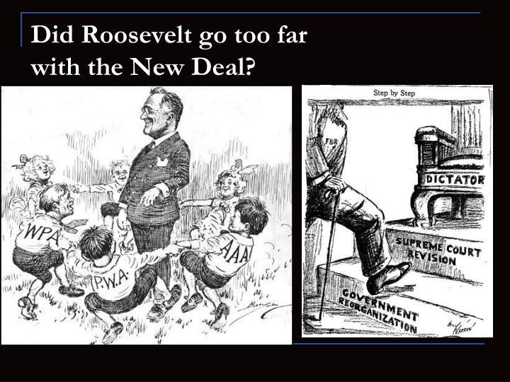 Did Roosevelt go too far