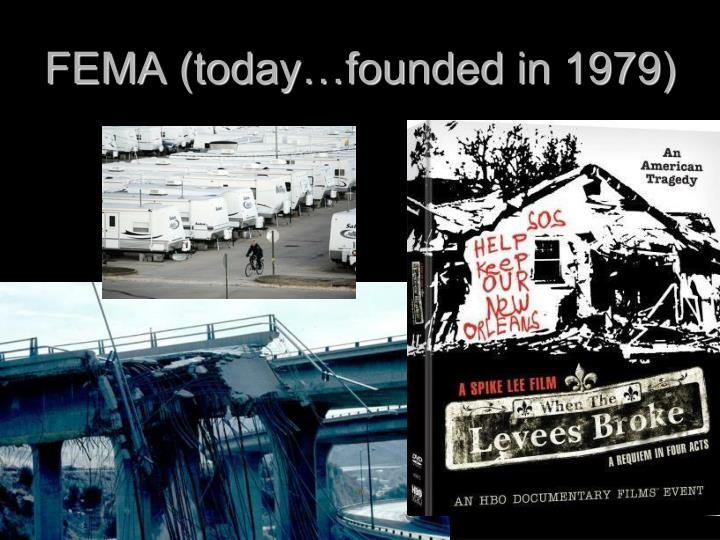FEMA (today…founded in 1979)