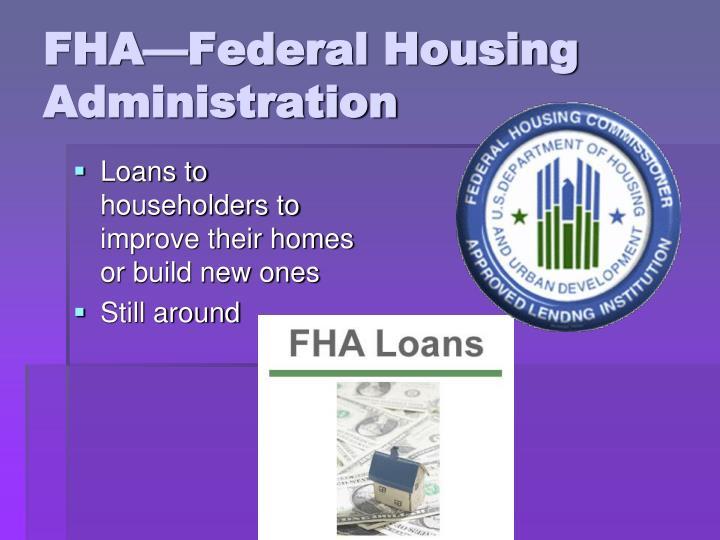FHA—Federal Housing Administration