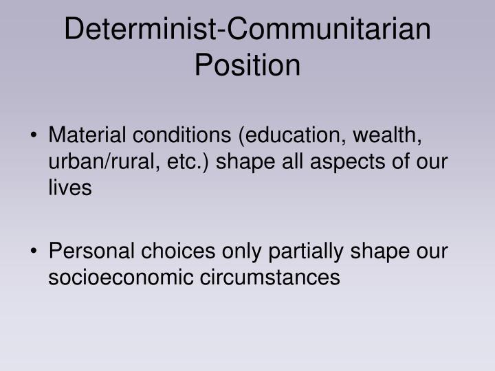 Determinist-Communitarian Position