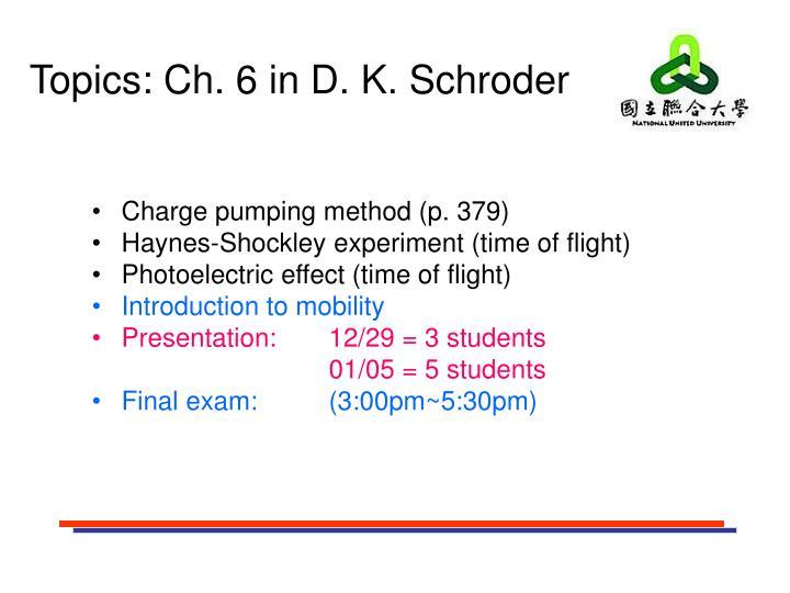 Topics: Ch. 6 in D. K. Schroder