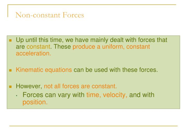 Non-constant Forces