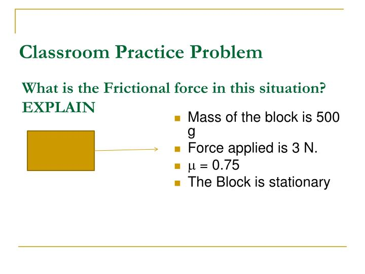 What is the Frictional force in this situation?  EXPLAIN