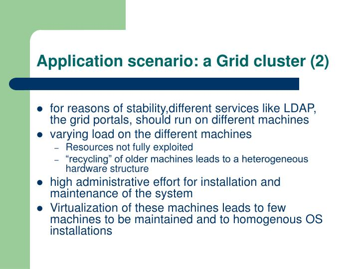 Application scenario: a Grid cluster (2)
