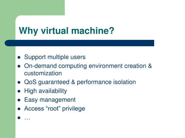 Why virtual machine?