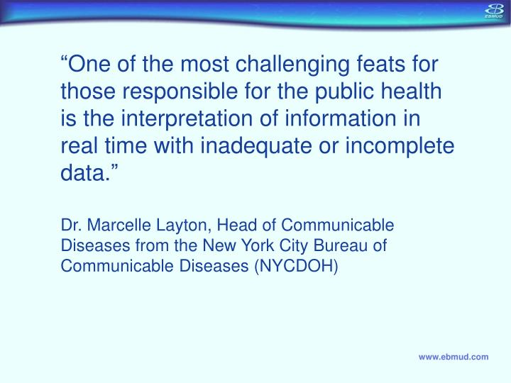 """One of the most challenging feats for those responsible for the public health is the interpretation of information in real time with inadequate or incomplete data"