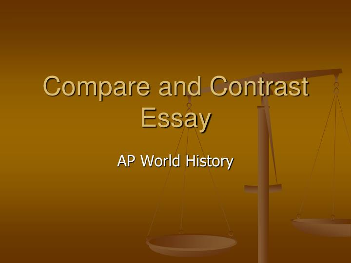 ap world history compare and contrast essay 2014 Ap world history essay examples 2014  ap world history compare contrast essay questions sample essay for students to correct 10 steps on writing an essay a .