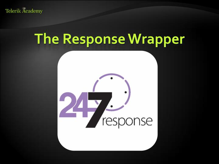 The Response Wrapper