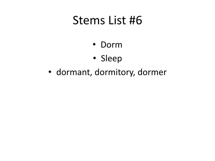 Stems List #6