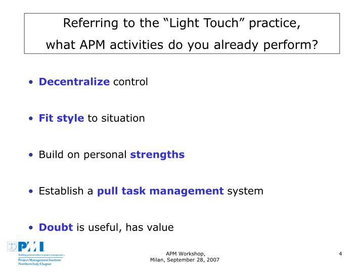 "Referring to the ""Light Touch"" practice,"
