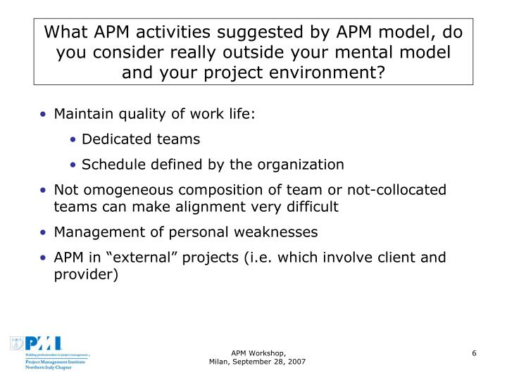 What APM activities suggested by APM model, do you consider really outside your mental model and your project environment?