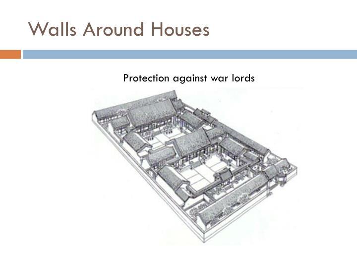 Walls Around Houses