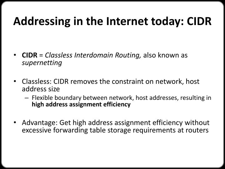 Addressing in the Internet today: CIDR