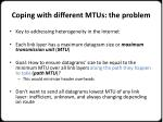 coping with different mtus the problem