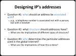 designing ip s addresses