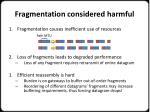 fragmentation considered harmful