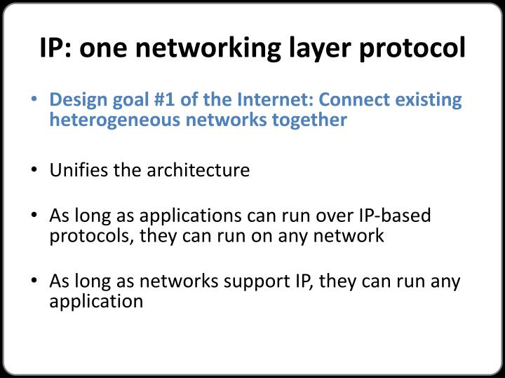 IP: one networking layer protocol