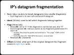 ip s datagram fragmentation