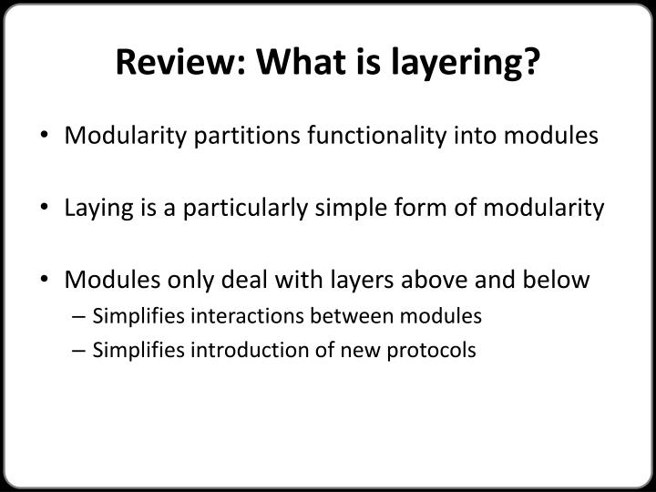 Review: What is layering?